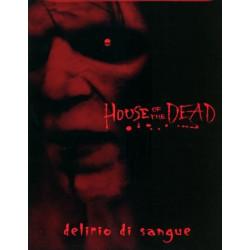 HOUSE OF THE DEAD - Delirio di sangue